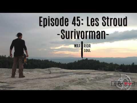 Warrior Soul Podcast Episode 45: Les Stroud - Survivorman