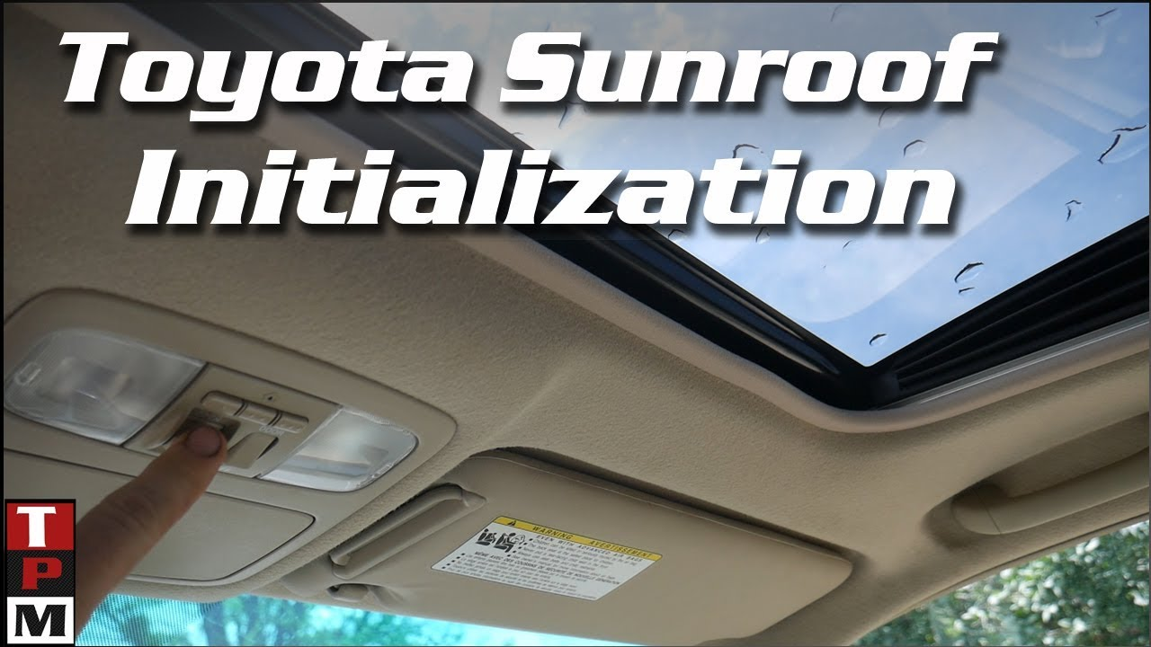 2007 Toyota Highlander Sunroof Initialization Sunroof Stuck Open Youtube