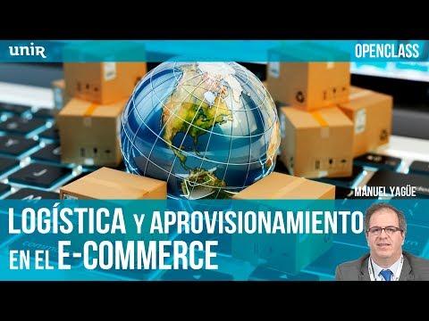 UNIR Openclass: ¨La logística y el aprovisionamiento en el e Commerce¨