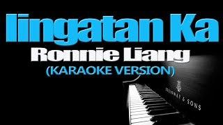 IINGATAN KA - Ronnie Liang (KARAOKE VERSION)