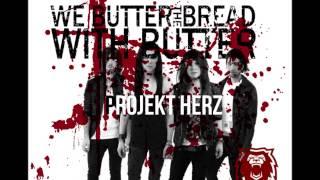 We Butter The Bread With Butter - 2013 - Der Tag An Dem Die Welt Uterging - Projekt Herz