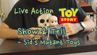 Sid's Mutant Toys! Live-Action Toy Story Show and Tell