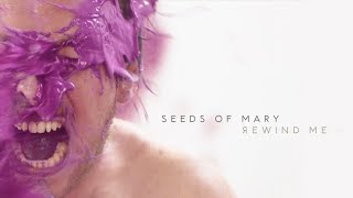 Seeds Of Mary - REWIND ME | Official Music Video | 4K