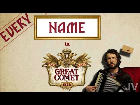Every Time a Character's Name is said in The Great Comet of 1812