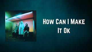 Wolf Alice - How Can I Make It Ok (Lyrics)