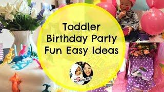 Toddler Birthday Party Fun Easy Ideas