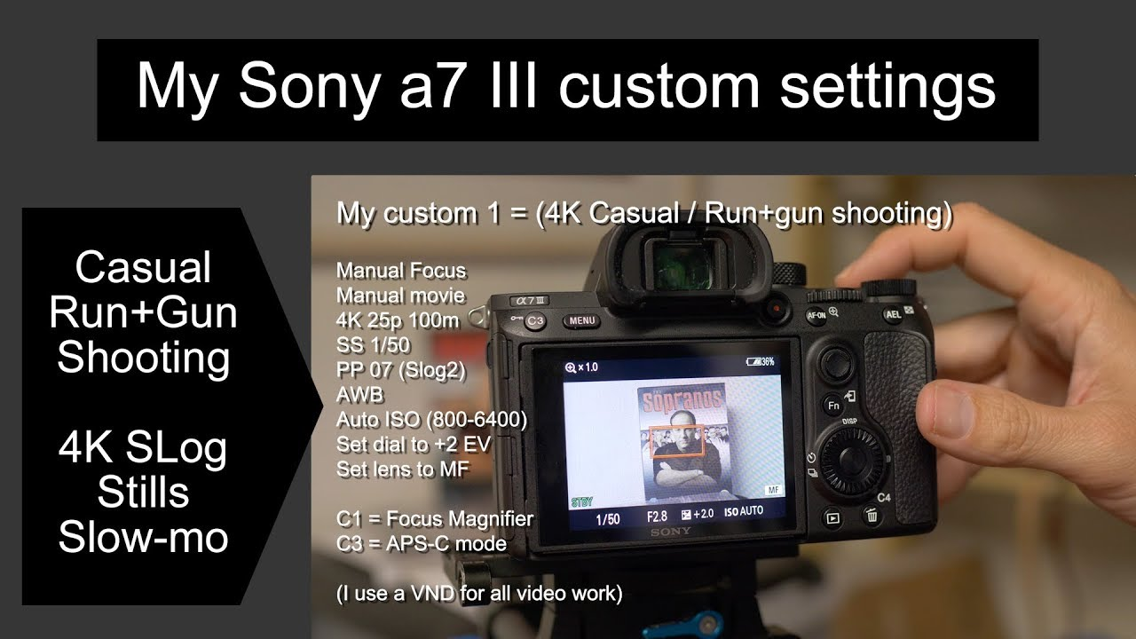 Sony a7iii Custom camera settings - Run+gun / Casual shooting