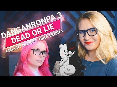 Danganronpa 3: Future Arc / DEAD OR LIE (Melody Note Ft Nika Lenina RUS Version)