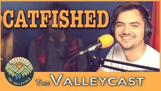 Elliott Morgan Got CATFISHED | Valleycast Ep. 21 (Highlights)