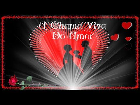 Amor da Minha Vida você é a Chama Viva do Amor.