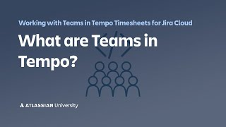 What are Teams in Tempo Timesheets and Tempo Planner?