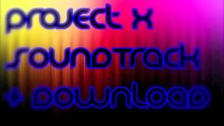 Project X SoundTrack with Download