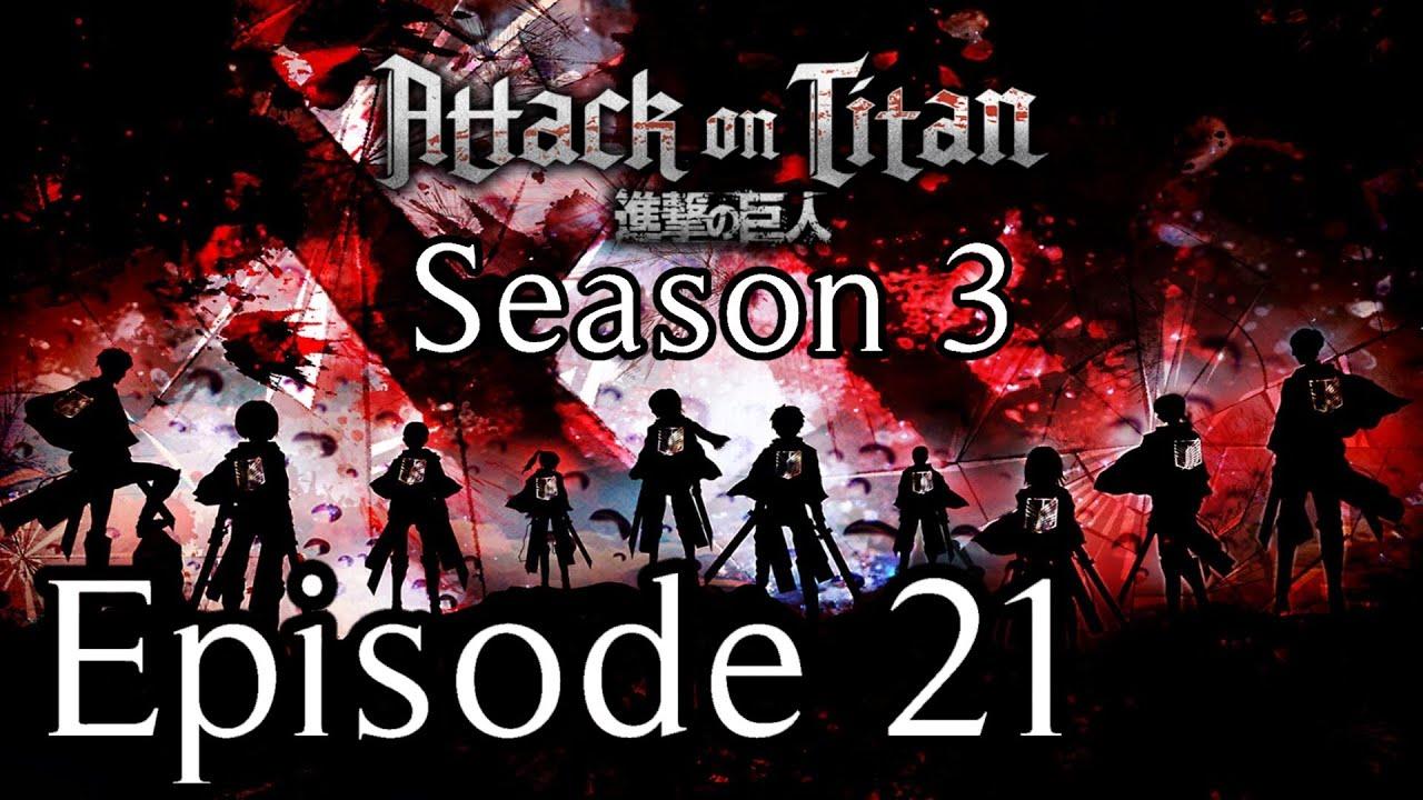 Attack on Titan Season 3 Episode 21 (58) Reaction