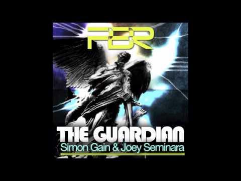 Simon Gain & Joey Seminara - The Guardian (Original Mix)