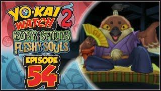 Yo-Kai Watch 2 Bony Spirits / Fleshy Souls - Episode 54 | Chirpster! [English 100% Walkthrough]
