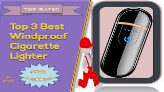 Top 3 Best Windproof Electronic Cigarette Lighter Reviews