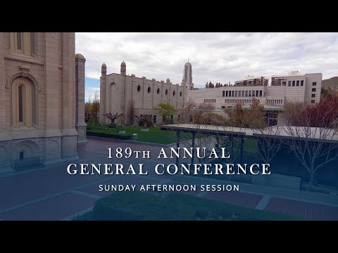 April 2019 General Conference - Sunday Afternoon Session