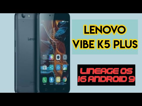 Lineage OS 16.0 Android 9 for Lenovo K5 Plus | LENOVO VIBE K5 ANDROID PIE LINEAGE OS | STABLE ROM
