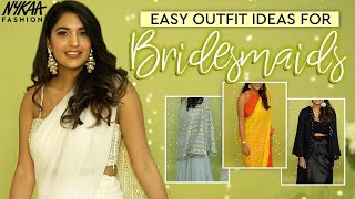 Easy Outfit Ideas For Indian Bridesmaids | Indian Guest Lookbook Ft. Riah Daswani | Nykaa Fashion