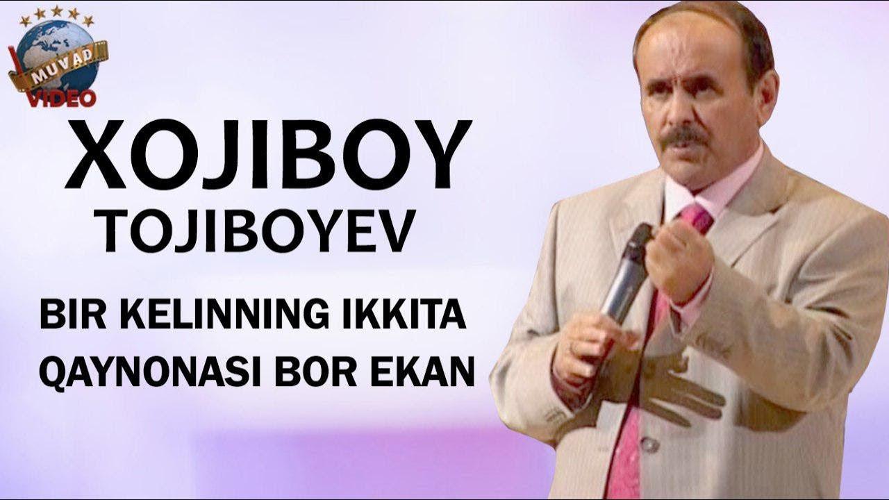 Xojiboy Tojiboyev - Bir kelinning ikkita qaynonasi bor ekan