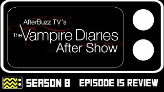 The Vampire Diaries Season 8 Episode 15 Review & After Show   AfterBuzz TV