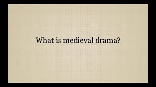 What is medieval drama?