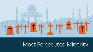 The World's Most Persecuted Minority: Christians