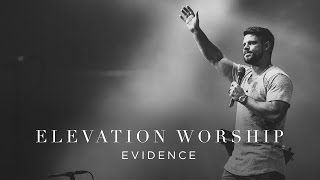 Download Evidence | Live | Elevation Worship Mp3 and Videos