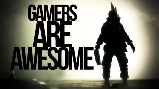 Gamers Are Awesome - Episode 1