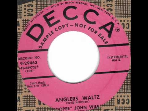 Anglers Waltz by Whoopee John Wilfahrt on 1955 Decca 45.