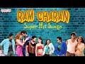Ram Charan Super Hit Telugu Songs   Birthday Special Jukebox