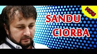Sandu Ciorba - Cele mai noi melodii 2018