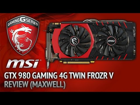 MSI GTX 980 Gaming 4G Twin Frozr V Graphics Card Review (Maxwell)