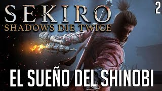 SEKIRO SHADOWS DIE TWICE EL SUENO DEL SHINOBI