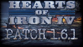 Looking at Patch 1.6.1 | Hearts of Iron IV thumbnail