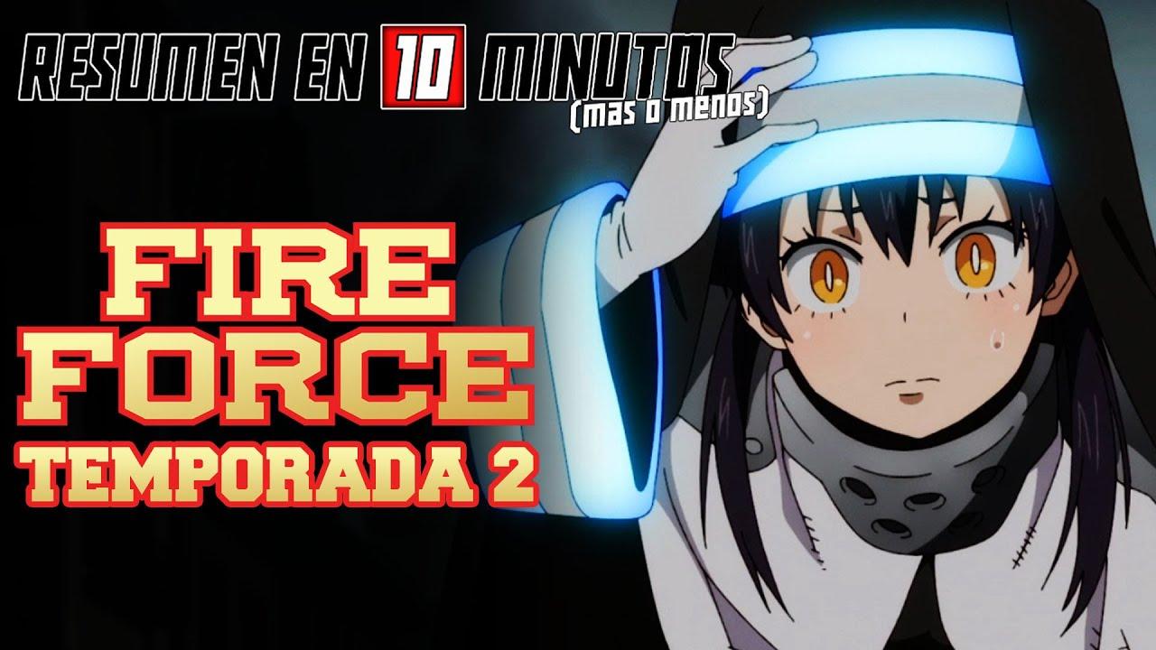 🔷 Fire Force | Resumen en 10 Minutos (más o menos) | TEMPORADA 2