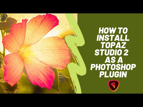 How To Install Topaz Studio 2 As A Photoshop Plugin