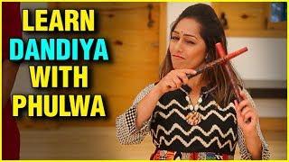 Learn Dandiya With Phulwa | Episode 03 | Navratri 2018 | Phulwa Khamkar
