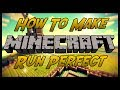 How To Make Minecraft Run Perfect. Max FPS, Run Smoother, etc. (Any Java Game!)