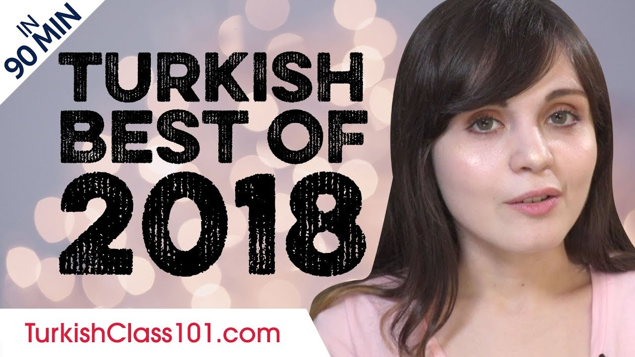 Learn Turkish in 90 minutes - The Best of 2018