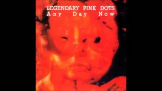 The Legendary Pink Dots - Any Day Now (1988) full