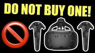 DON'T BUY A HTC VIVE