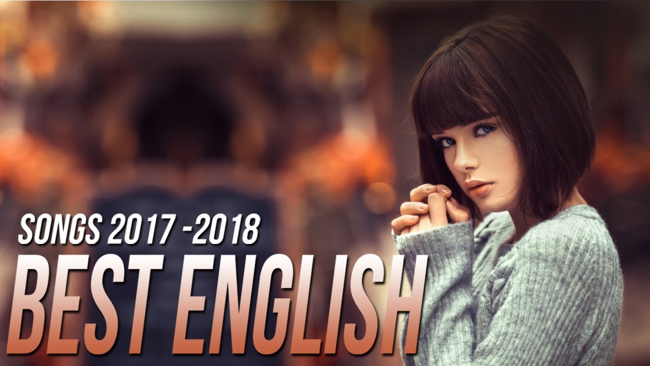 New Best English Songs 2018 [Latest Hits Of 2018] Acoustic Mix Of Popular Songs Music Hits Ever