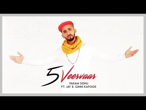 5 Veervaar: Param Sidhu (Full Song) | KV Singh | Latest Punjabi Songs 2018