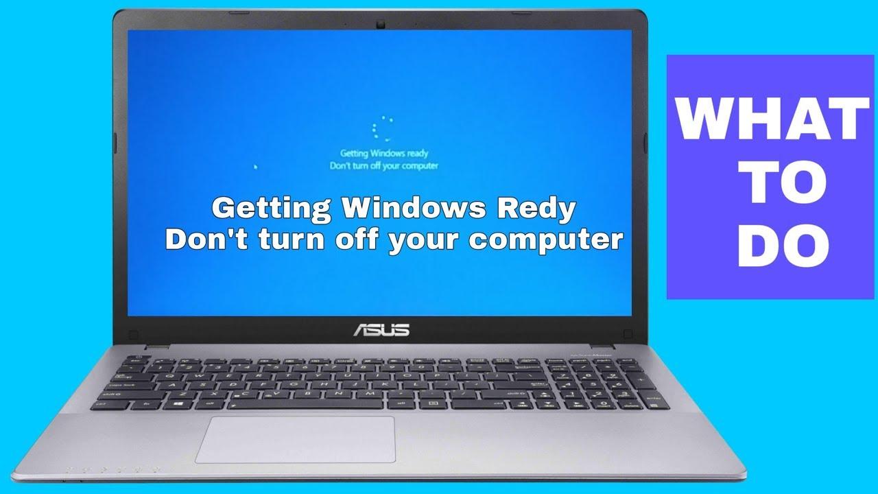 Lỗi Getting Windows Ready Quá Lâu
