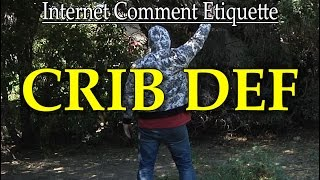 "Internet Comment Etiquette: ""Crib Def"""