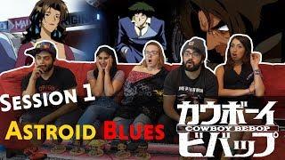 Cowboy Bebop - Session 1 Astroid Blues - Group Reaction