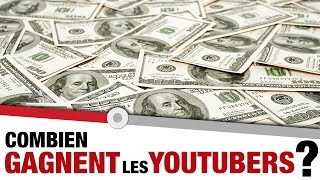 COMBIEN GAGNENT LES YOUTUBERS ?