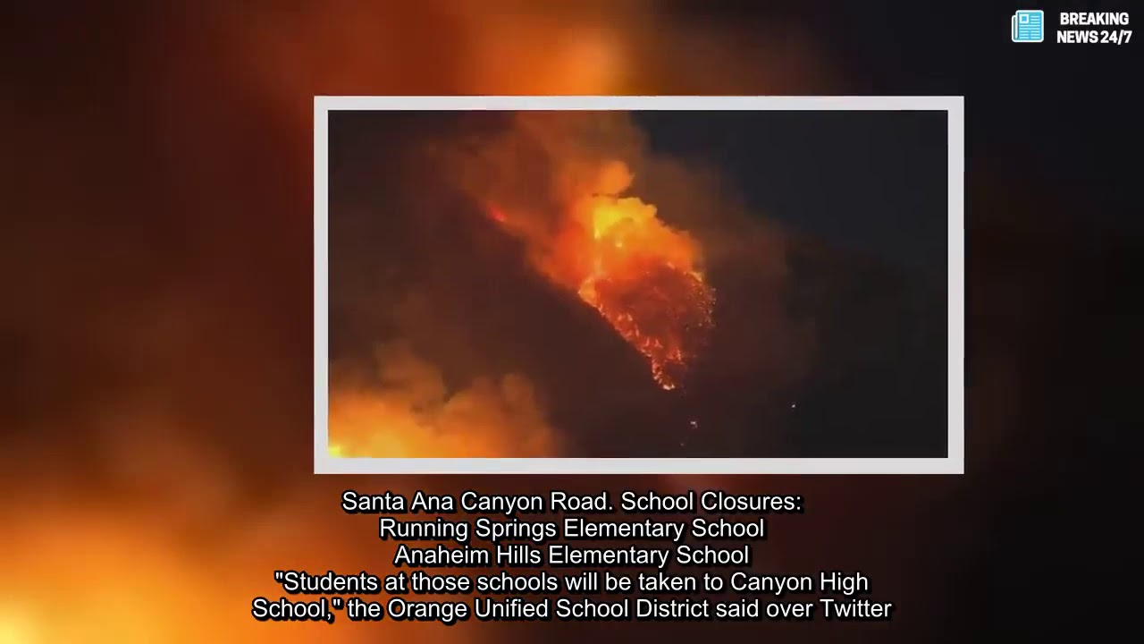 Wildfires In California Anaheim Hills Brush Fire Map 91 Freeway