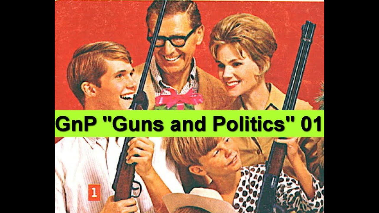 """Guns-n-Politics (GnP) """"Get Some"""" Podcast 01"""